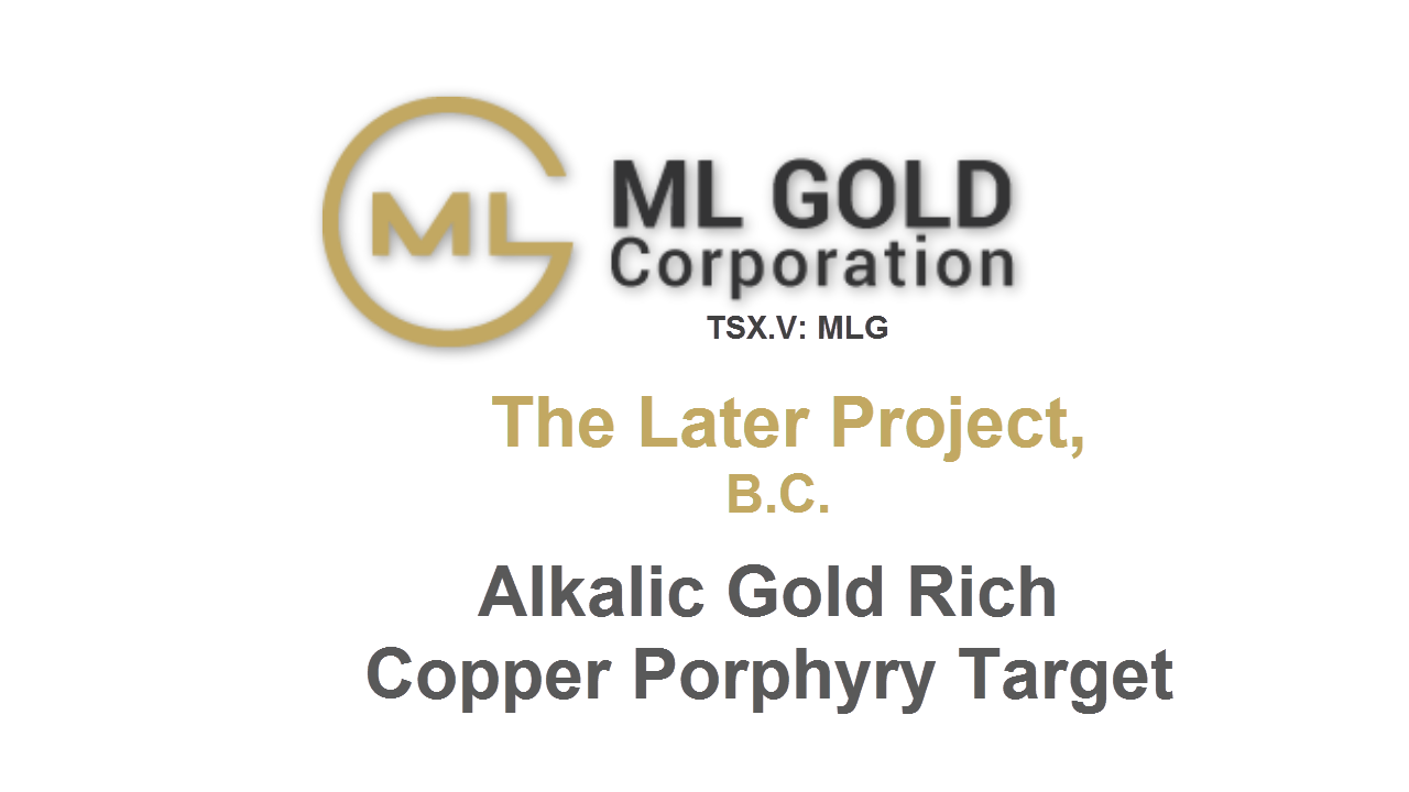 ML GOLD Corporation - Later Gold Copper Project